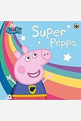 Peppa Pig: Super Peppa! Kindle Edition