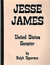 Jesse James: United States Senator