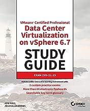 VMware Certified Professional Data Center Virtualization on vSphere 6.7 Study Guide: Exam 2V0–21.19