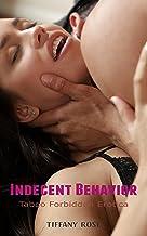 Indecent Behavior: Taboo Forbidden Erotica