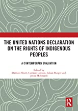 The United Nations Declaration on the Rights of Indigenous Peoples: A Contemporary Evaluation