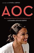AOC: The Fearless Rise and Powerful Resonance of Alexandria Ocasio-Cortez PDF