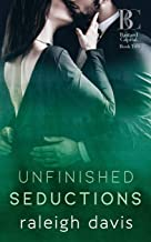 Unfinished Seductions: A billionaire bad boy marriage in trouble romance