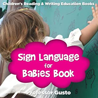 Sign Language for Babies Book: Children's Reading & Writing Education Books