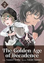 The Golden Age of Decadence, Vol. 2 (English Edition)