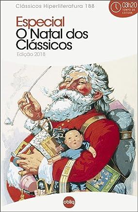O Natal dos Clássicos (edição 2018) (Clássicos Hiperliteratura Livro 188)