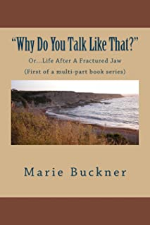 """""""Why Do You Talk Like That?"""": Life After A Fractured Jaw, One in Multi-Part Series"""
