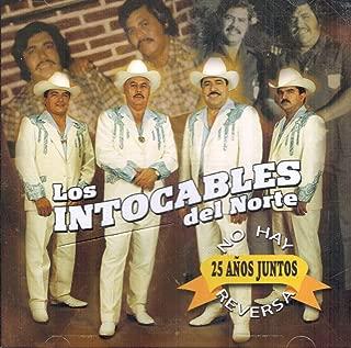 Los Intocables Del Norte (25 Anos Juntos No Hay Reversa) LSRCD-0136