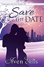 Save the Date (Chicago on Ice Series Book 3)