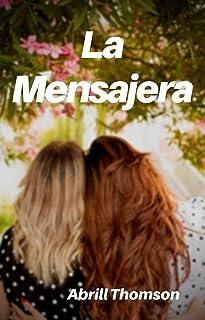 LA MENSAJERA: novela de romance lésbico