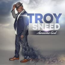 troy sneed awesome god