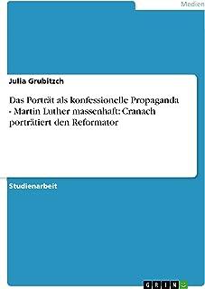 Das Porträt als konfessionelle Propaganda - Martin Luther massenhaft: Cranach porträtiert den Reformator (German Edition)