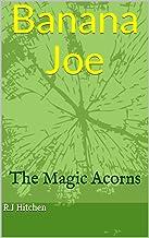Banana Joe: The Magic Acorns (English Edition)