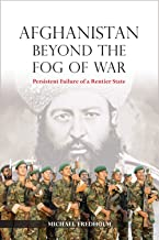 Afghanistan Beyond the Fog of War: Persistent Failure of a Rentier State