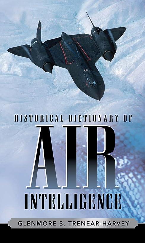アリーナ条約電信Historical Dictionary of Air Intelligence (Historical Dictionaries of Intelligence and Counterintelligence Book 9) (English Edition)