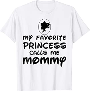 My Favorite Princess Calls Me Mommy Tshirt