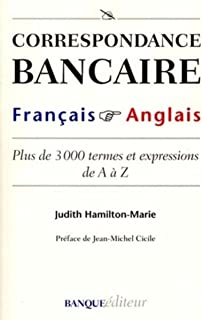 Correspondance bancaire français anglais. plus de 3000 termes et expressions