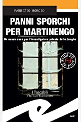 Panni sporchi per Martinengo: Un nuovo caso per l'investigatore privato delle Langhe Formato Kindle