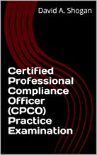 Certified Professional Compliance Officer (CPCO) Practice Examination