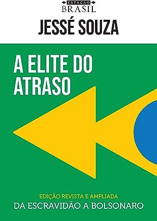A elite do atraso: Da escravidão a Bolsonaro (EDIÇÃO REVISTA E AMPLIADA)
