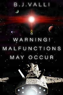 Warning! Malfunctions May Occur