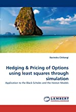 Livres Hedging & Pricing of Options using least squares through simulation: Application to the Black-Scholes and the Heston Models PDF