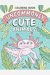 Uncommonly Cute Animals Coloring Book: Adorable and Unusual Animals from Around the World Paperback