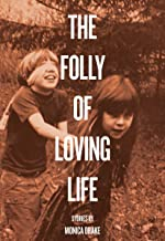 Best the folly of loving life Reviews