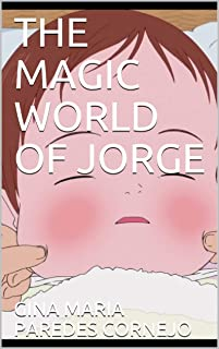 THE MAGIC WORLD OF JORGE (English Edition)