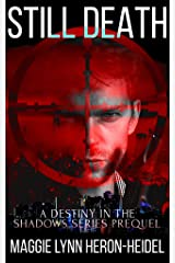 Still Death: A Science Fiction Thriller Novella (Destiny in the Shadows Series) Kindle Edition