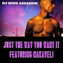 Just The Way You Want It (feat. Makaveli) [Explicit]