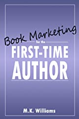Book Marketing for the First-Time Author (Author Your Ambition 2) Kindle Edition