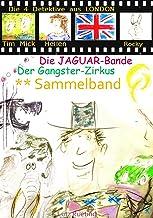 Die 4 Detektive aus London     SAMMELBAND: * Die Jaguar-Bande     ** Der Gangster-Zirkus (German Edition)