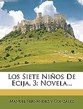 Los Siete Ninos de Ecija, 3: Novela...