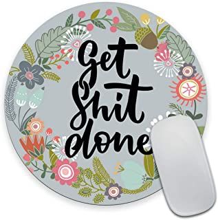 Smooffly Get Shit Done Motivational Quote Cute Round Mouse Pad, Vintage Colored Floral Wreath Motivational Inspirational Quotes Work Environment Inspirational Funny Circular Mouse Pads for Computers