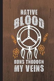 "Native Blood Runs Through My Veins: Daily Writing Journal, Notebook Planner, Lined Paper, 100 Pages (6"" X 9"") Teachers Stu..."