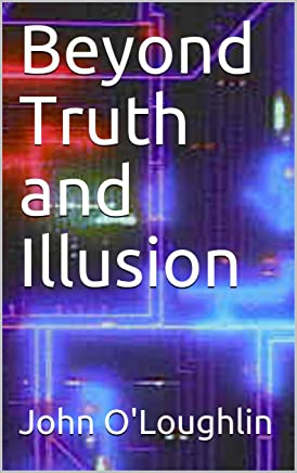 Beyond Truth and Illusion (English Edition)