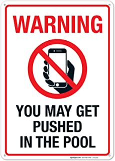 Funny Pool Sign, Warning You May Get Pushed in The Pool Sign, No Phones Sign 10x14 Rust Free Aluminum UV Printed, Easy to Mount Weather Resistant Long Lasting Ink Made in USA by SIGO SIGNS