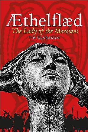 Æthelflæd: Lady of the Mercians