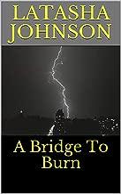 A Bridge To Burn