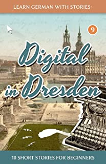 Learn German With Stories: Digital in Dresden - 10 Short Stories For Beginners: 9