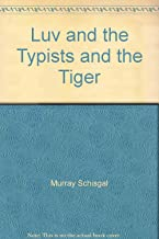 Luv and the Typists and the Tiger