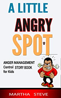A little Angry Spot Anger Management Control Story Book for Kids (English Edition)