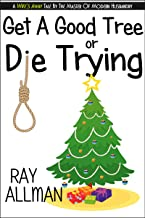 Get A Good Tree Or Die Trying: A Christmas Story