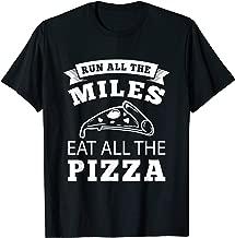 Run all the Miles Eat all the Pizza fun italian gift T-Shirt