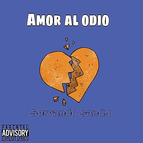 Amor Al Odio [Explicit]