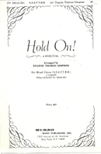 Hold On!, a Spiritual for Mixed Voices (SSATTBB, a capella)