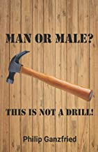 Man or Male?: This is not a drill!