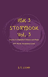HSK 3 Storybook Vol 3: Stories in Simplified Chinese and Pinyin, 600 Word Vocabulary Level