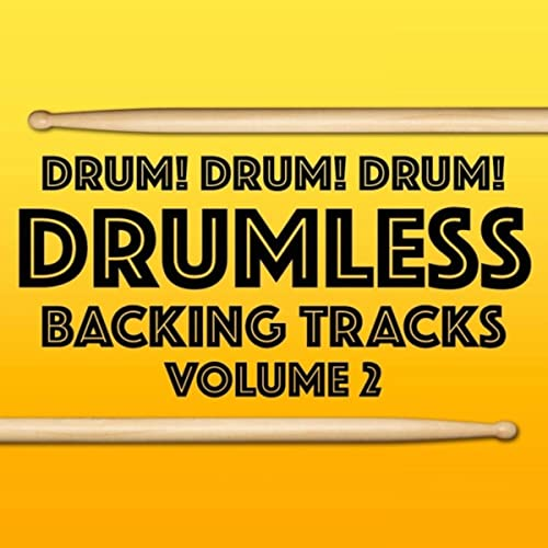 Drumless Backing Tracks, Vol  2 [Explicit] by Drum! Drum